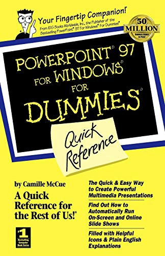 PowerPoint 97 For Windows For Dummies Quick Reference (For Dummies: Quick Reference (Computers)) (0764504940) by Camille McCue
