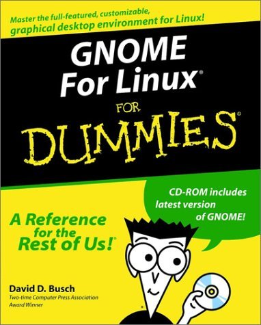 9780764506505: GNOME For Linux? For Dummies? (For Dummies (Computers))