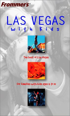 9780764524325: Frommer's Las Vegas with Kids (Frommer's Family Travel Guides (With Kids))