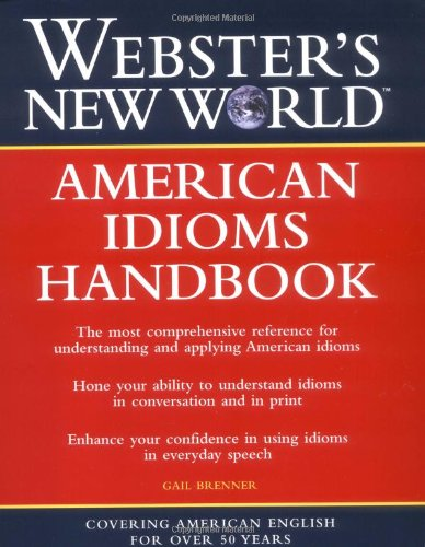 9780764524776: Webster's New World American Idioms Handbook