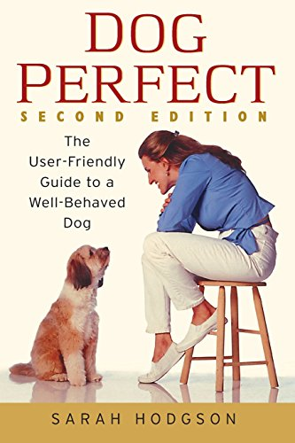 9780764524998: Dogperfect: The User-Friendly Guide to a Well-Behaved Dog: AND Well-behaved Dog 2r.e. (Lifestyles General)