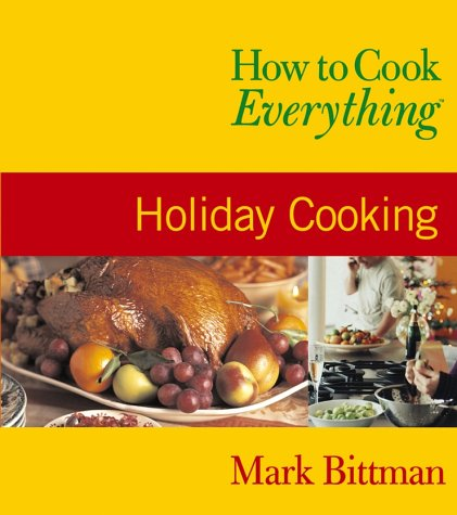 9780764525124: How to Cook Everything: Holiday Cooking (How to Cook Everything Series)