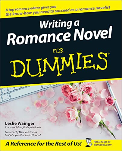 9780764525544: Writing a Romance Novel For Dummies