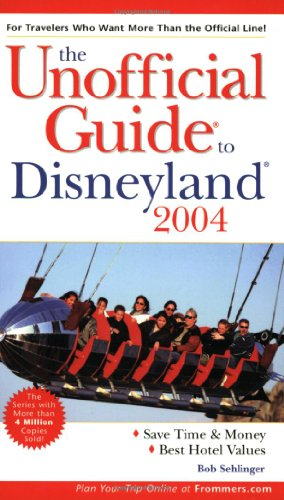 9780764526305: The Unofficial Guide to Disneyland 2004 (Unofficial Guides)