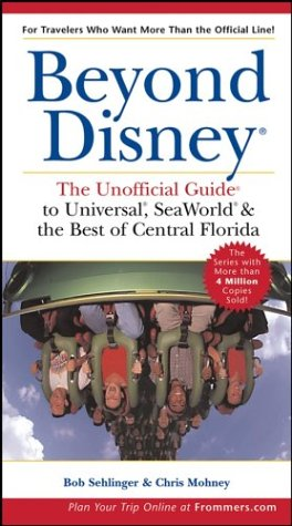 9780764526336: Beyond Disney: the Unofficial Guide to Universal, Seaworld & the Best of Central Florida (Unofficial Guides)