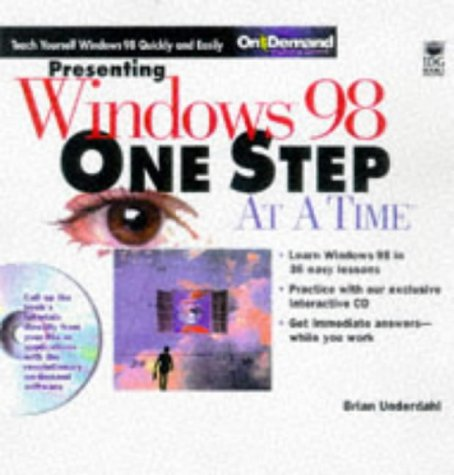 One Step at a Time: Presenting Windows 98 One Step at a Time