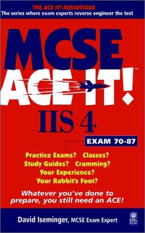 9780764532764: MCSE IIS 4 Ace It!: Exam 70-87 (MCSE Ace It!)