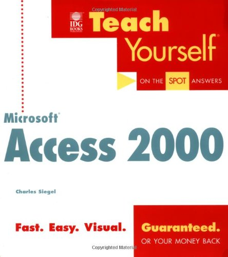 Teach Yourself Microsoft Access 2000 (Teach Yourself (IDG)) (0764532820) by Charles Siegel