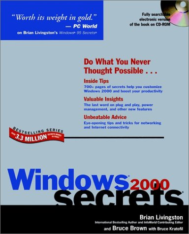 Windows 2000 Secrets (0764534130) by Livingston, Brian; Brown, Bruce; Kratofil, Bruce