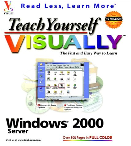 Teach Yourself VISUALLY Windows 2000 Server (0764534289) by Michael S. Toot; Eric Butow