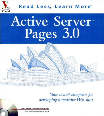 9780764534720: Active Server Pages 3.0: Your visual blueprintfor developing interactive Web sites (Visual Series)