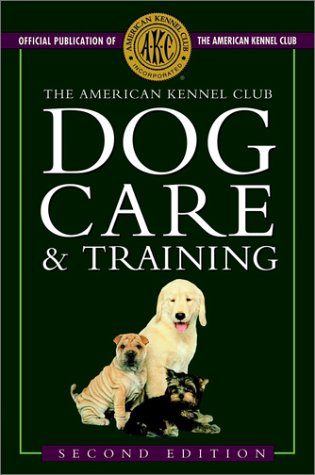 9780764536083: The American Kennel Club Dog Care and Training