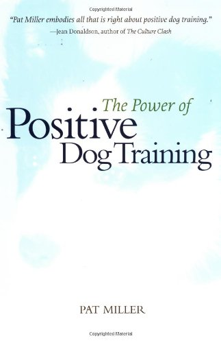 9780764536090: The Power of Positive Dog Training (Howell reference books)