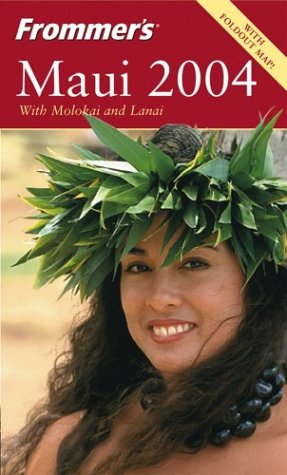 9780764537196: Frommer's Maui with Molokai & Lanai 2004 (Frommer's Complete Guides)