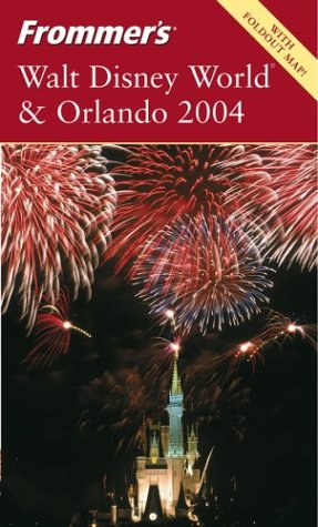 9780764537233: Frommer's Walt Disney World & Orlando 2004 (Frommer's Complete Guides)