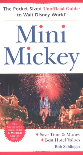 9780764537257: Mini Mickey: The Pocket-Sized Unofficial Guide to Walt Disney World (Unofficial Guides)