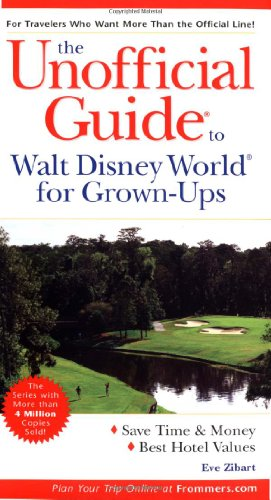 9780764537271: The Unofficial Guide to Walt Disney World for Grown-Ups (Unofficial Guides)