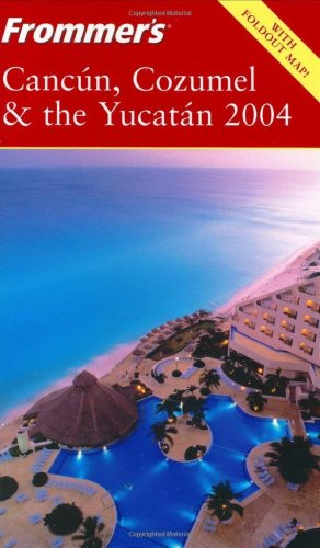 9780764537356: Frommer's 2004 Cancun, Cozumel & the Yucatan