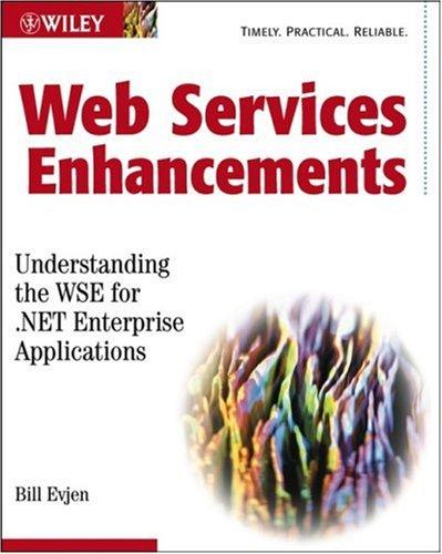 9780764537363: Web Services Enhancements: Understanding the WSE for .NET Enterprise Applications