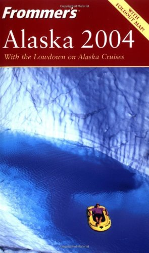 9780764538919: Frommer's Alaska 2004 (Frommer's Complete Guides)