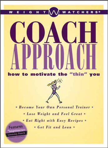 9780764540462: Weight Watchers Coach Approach: How to Motivate the