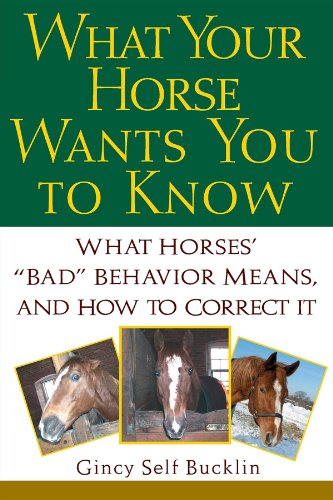 What Your Horse Wants You to Know: What Horses'