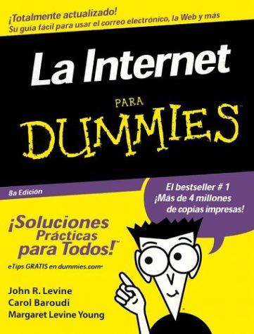Internet Para Dummies, Spanish Edition: John R. Levine, Carol Baroudi, Margaret Levine Young