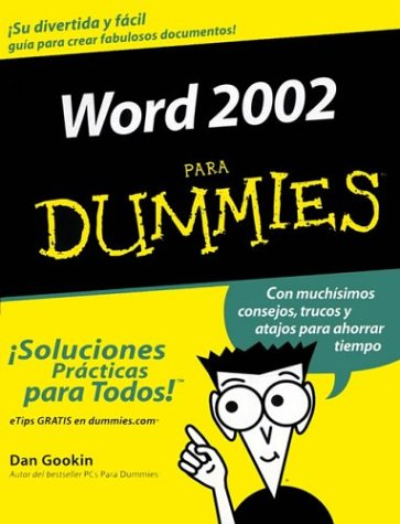 Word 2002 Para Dummies (For Dummies) (Spanish Edition) (9780764541001) by Dan Gookin