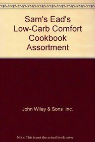 Sam's Ead's Low-Carb Comfort Cookbook Assortment: John Wiley &