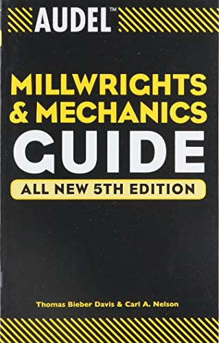 9780764541711: Audel Millwrights and Mechanics Guide