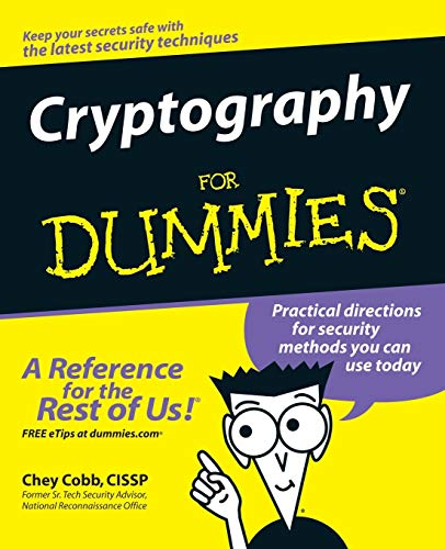 Cryptography for Dummies 9780764541889 Cryptography is the most effective way to achieve data security and is essential to e-commerce activities such as online shopping, stock