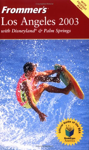 9780764542091: Frommer's 2003 Los Angeles With Disneyland & Palm Springs