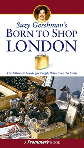 9780764542183: Suzy Gershman's Born to Shop London: The Ultimate Guide for Travelers Who Love to Shop