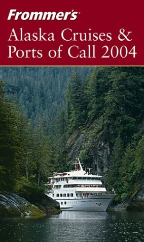 Frommer's Alaska Cruises & Ports of Call 2004 (Frommer's Cruises) (0764542737) by Jerry Brown; Fran Wenograd Golden