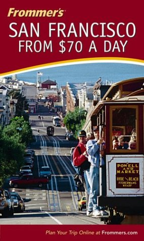 9780764542756: Frommer's San Francisco from $70 a Day (Frommer's $ A Day)