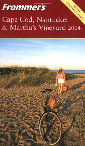 9780764542817: Frommer's Cape Cod, Nantucket and Martha's Vineyard 2004 (Frommer's Complete Guides)