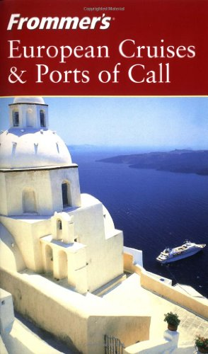 9780764542909: Frommer's? European Cruises & Ports of Call (Frommer's Cruises)