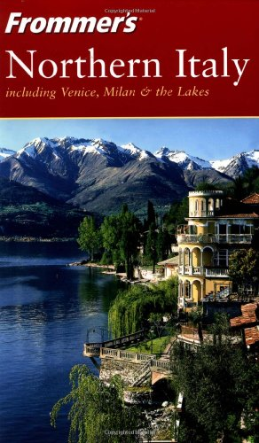 9780764542930: Frommer's Northern Italy: including Venice, Milan & the Lakes (Frommer's Complete Guides)