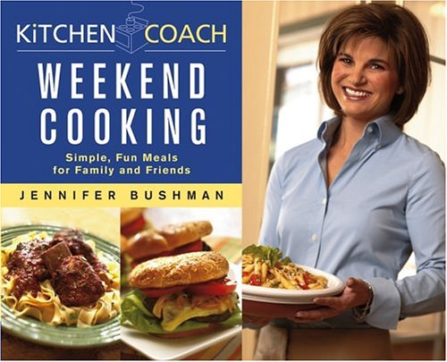 Kitchen Coach: Weekend Cooking (Kitchen Coach) (076454313X) by Jennifer Bushman; Sallie Y. Williams