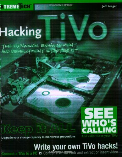 9780764543364: Hacking TiVo: The Expansion, Enhancement and Development Starter Kit (ExtremeTech)