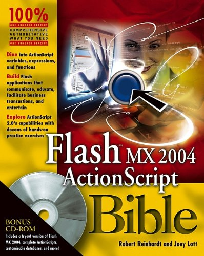 Flash MX 2004 ActionScript Bible (0764543547) by Reinhardt, Robert; Lott, Joey