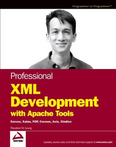 9780764543555: Professional XML Development with Apache Tools: Xerces, Xalan, Fop, Cocoon, Axis, Xindice (Wrox Professional Guides)