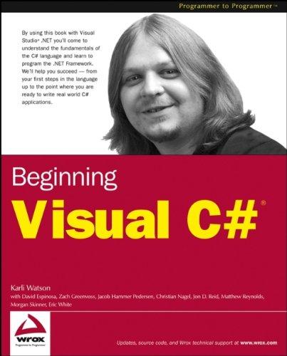 Beginning Visual C# (Programmer to Programmer): Karli Watson, David