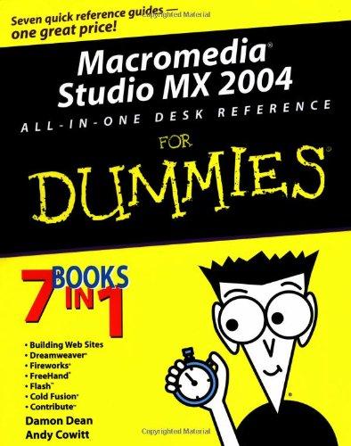 Macromedia Studio MX 2004 All-in-One Desk Reference For Dummies (For Dummies (Computers)) (0764544071) by Dean, Damon; Cowitt, Andy; Finkelstein, Ellen; Sahlin, Doug; McCue, Camille
