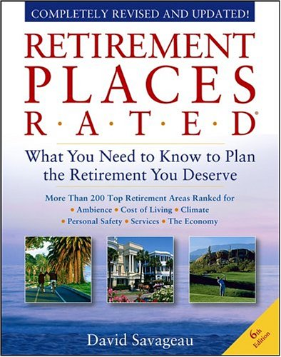 Download Retirement Places Rated: What You Need to Know to Plan the Retirement You Deserve