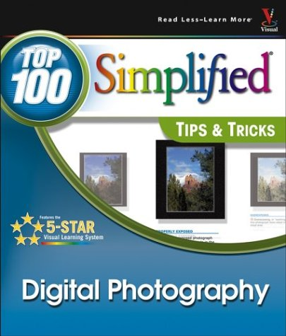 9780764544477: Digital Photography: Top 100 Simplified Tips & Tricks (Toop 100 Simplified Tips & Tricks)