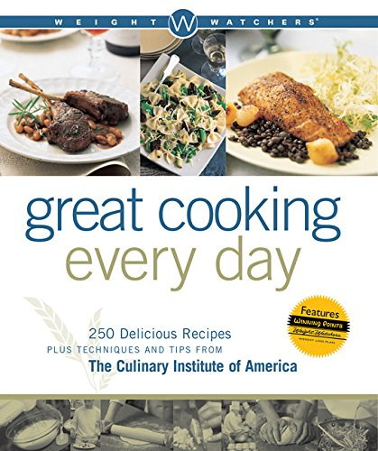 Weight Watchers Great Cooking Every Day: 250 Delicious Recipes Plus Techniques and Tips from The Culinary Institute of America (Weight Watchers Cooking) (0764544799) by Weight Watchers