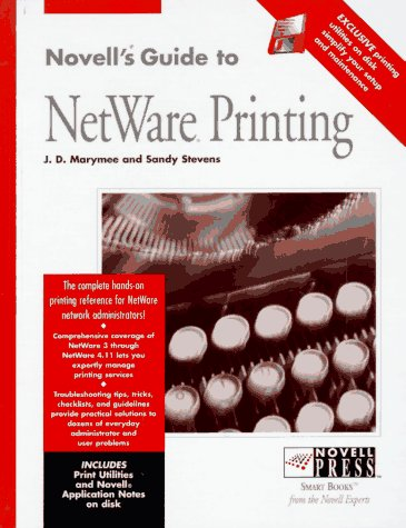 Novell's Guide to Netware Printing (Novell Press): J. D. Marymee