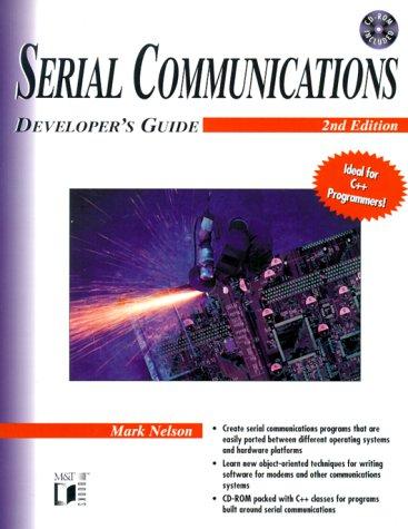 Serial Communications Developer's Guide (0764545701) by Mark Nelson
