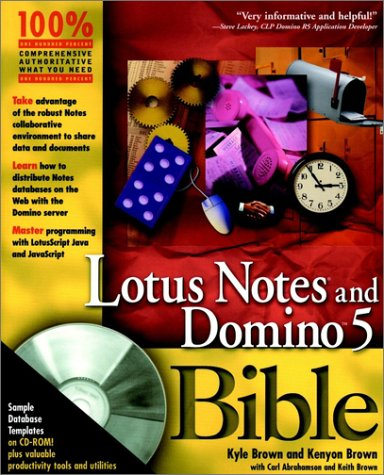 Lotus Notes and Domino 5 Bible (9780764545900) by Kyle Brown; Kenyon Brown
